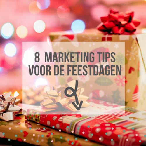 8 Marketing tips voor de feestdagen